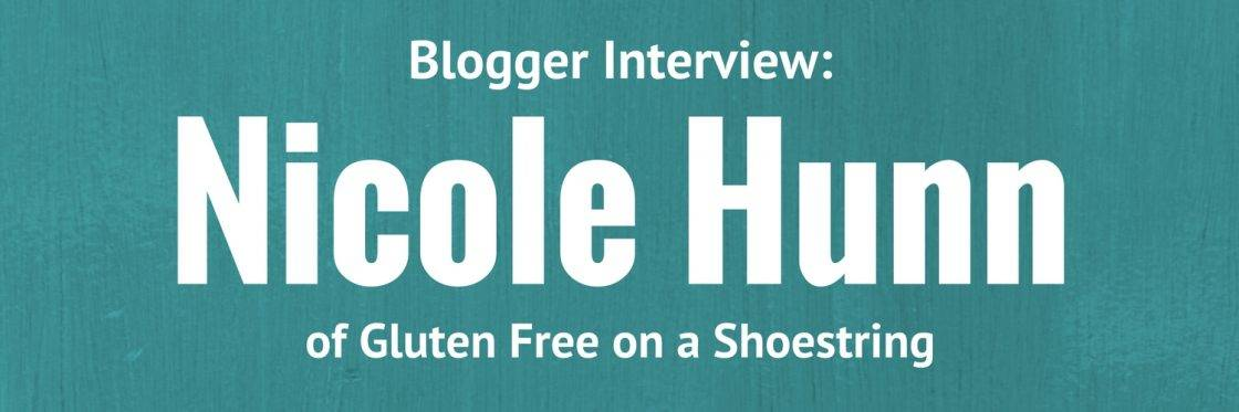 Blogger Interview: Nicole Hunn of Gluten Free on a Shoestring ...