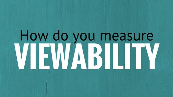 How do you measure viewability?
