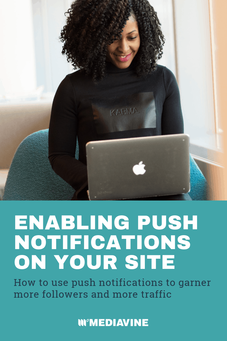 What Are Push Notifications? Drive More Traffic From Your Best Users
