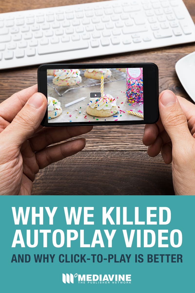 Why we killed autoplay ads on the Mediavine video player.