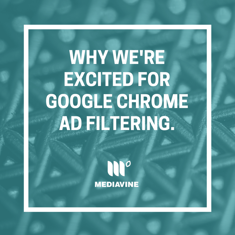 Why we're excited for Google Chrome ad filtering.