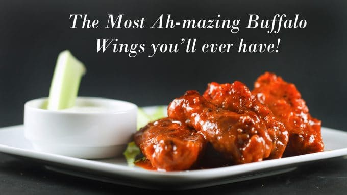 The most Ah-mazing Buffalo Wings you'll ever have!