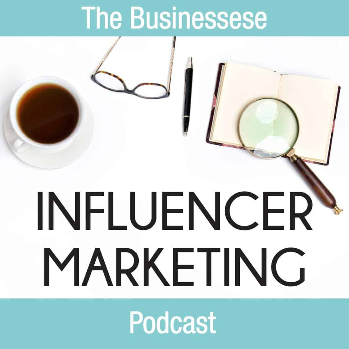The Businessese Podcast - Influencer Marketing