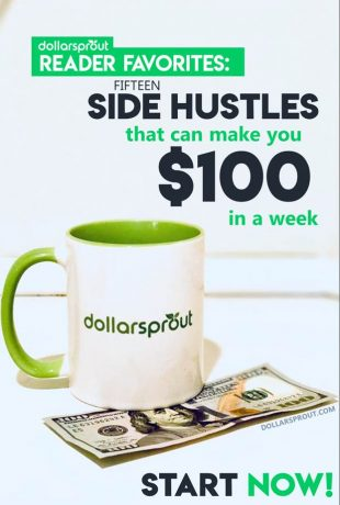 Pinterest image: DollarSprout Reader Favorites: Fifteen side hustles that can make you $100 in a week.