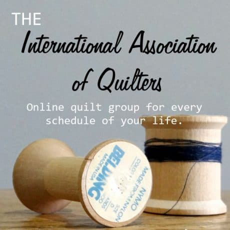 The International Association of Quilters Online quilt group for every schedule of your life.