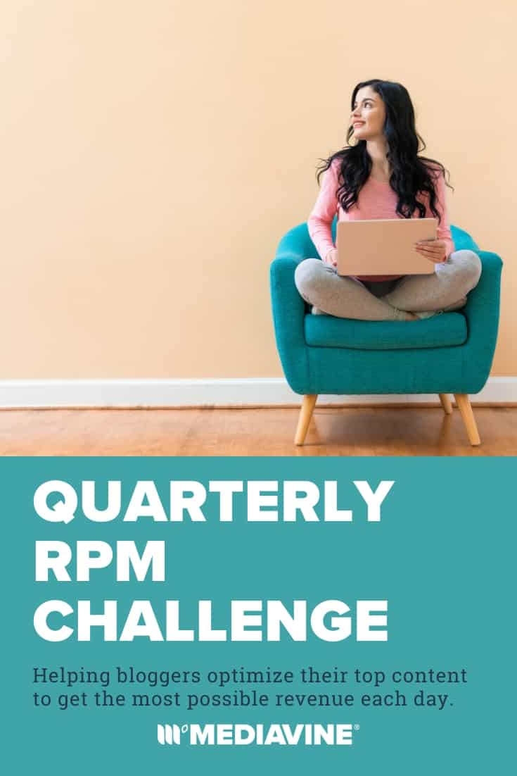 Quarterly RPM Challenge - Helping bloggers optimize their top content to get the most possible revenue each day. Mediavine Pinterest image