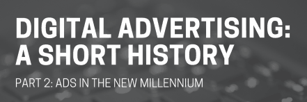 Digital Advertising: A Short History, Y2K Edition