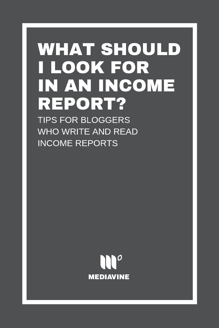 What should I look for in an income report? (via Mediavine)