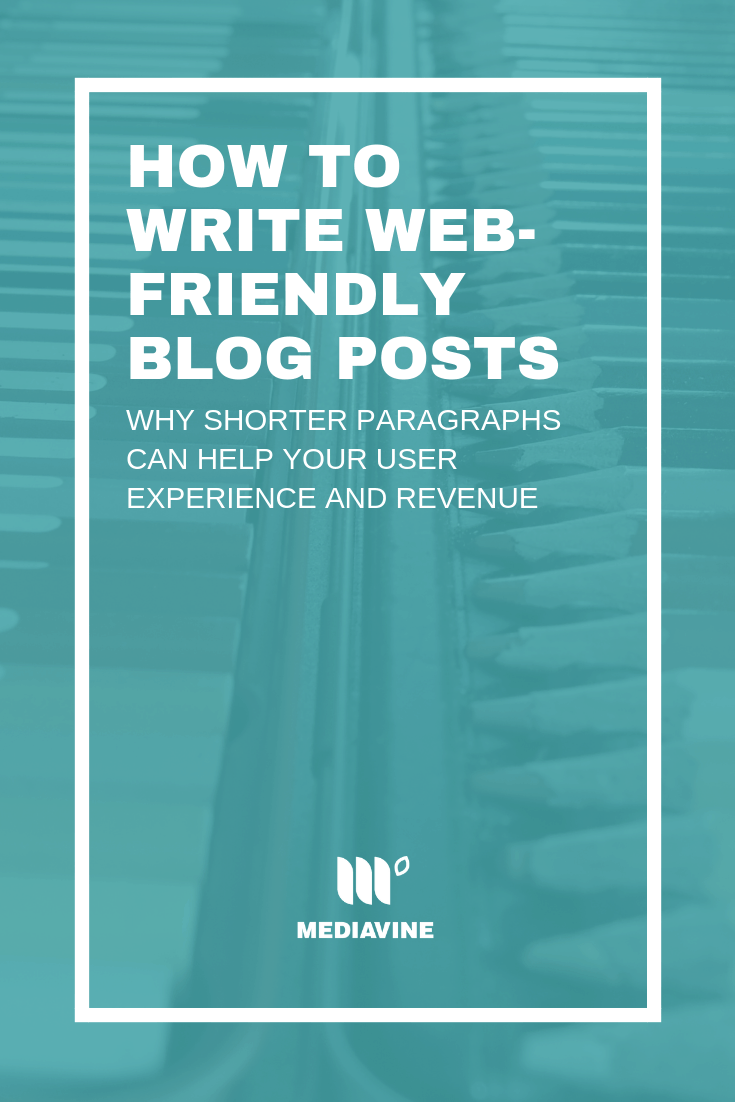 Writing web-friendly paragraphs is key to user experience, SEO and higher ad revenue at Mediavine. Learn why shorter sentences and paragraphs can be your friend when you're writing a new blog post or editing an old one. | Mediavine