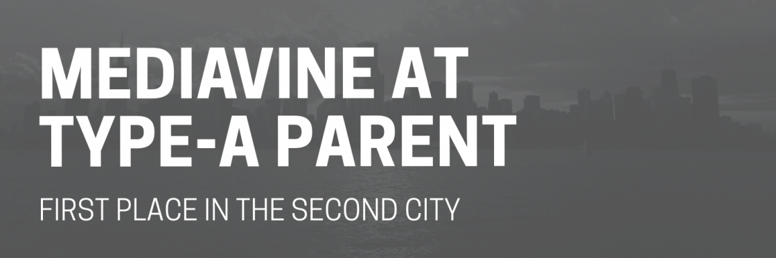 Type-A Parent Conference Recap: First Place in the Second City