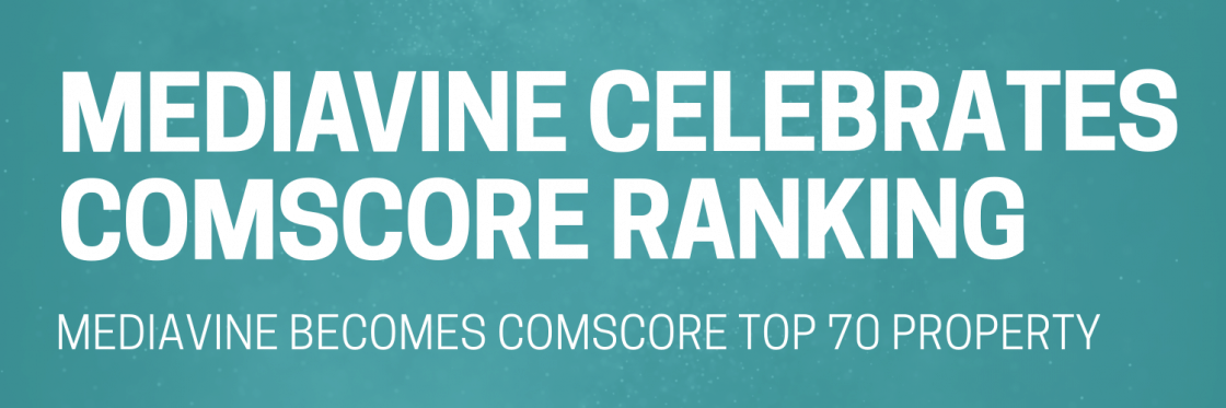 Mediavine Becomes comScore Top 70 Property