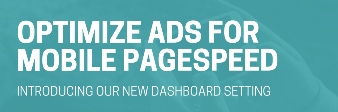 Optimize Ads for Mobile Page Speed