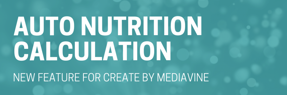 Automated Nutrition Calculation for Create by Mediavine