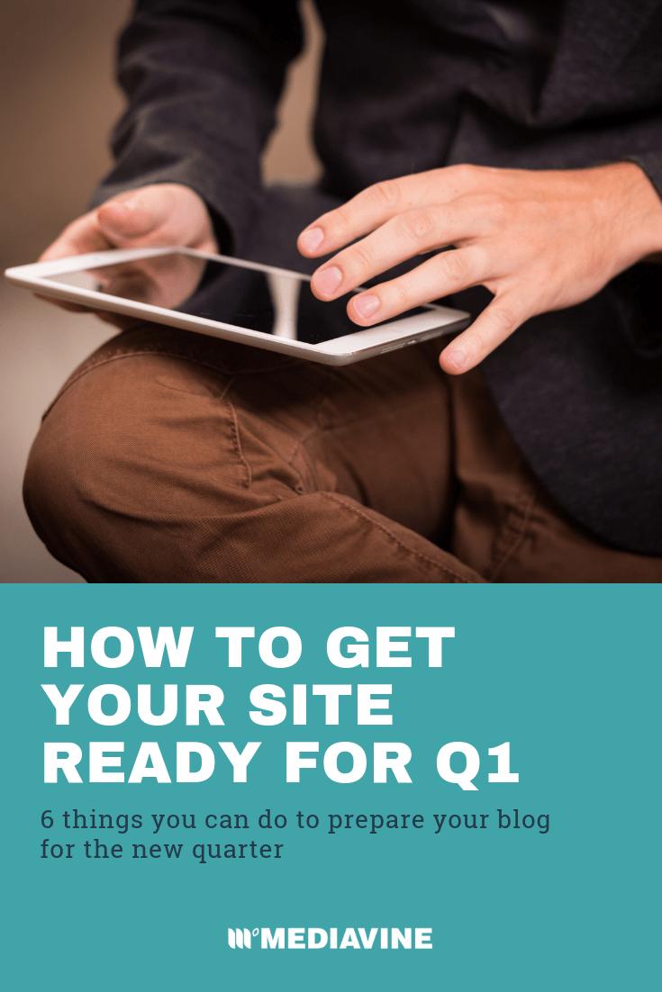 How to Get Your Site Ready for Q1 (via Mediavine)