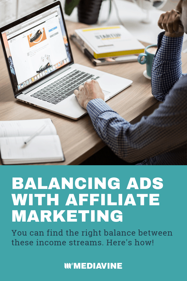 Mediavine Ads and Affiliate Marketing: Striking the Right Balance