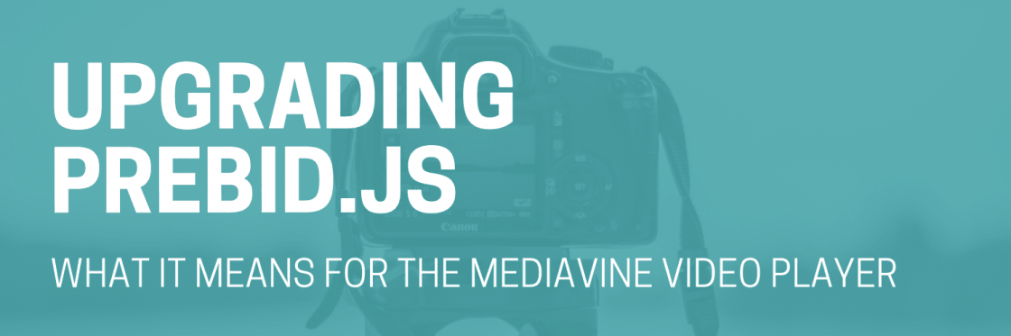Mediavine Video Player: Upgrading Prebid.js and What it Means