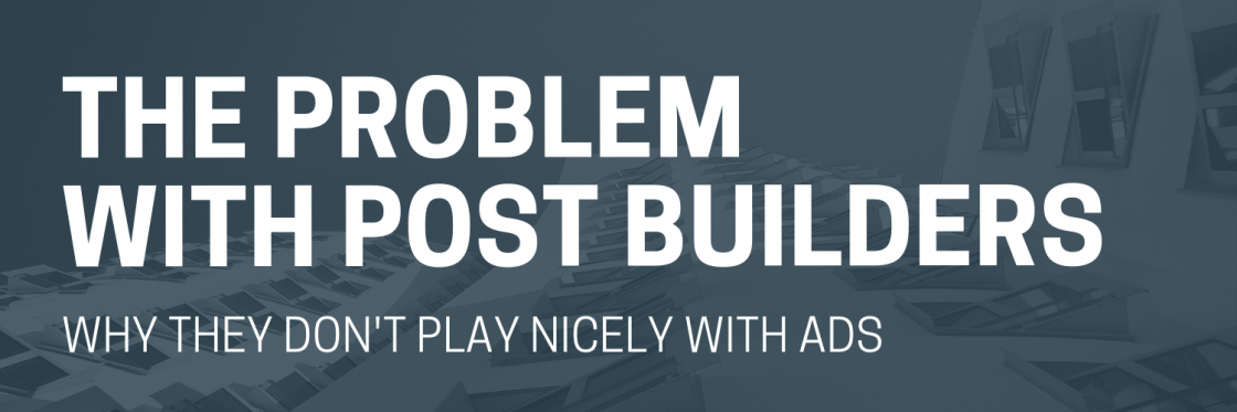 Why We Don't Recommend Post Builders