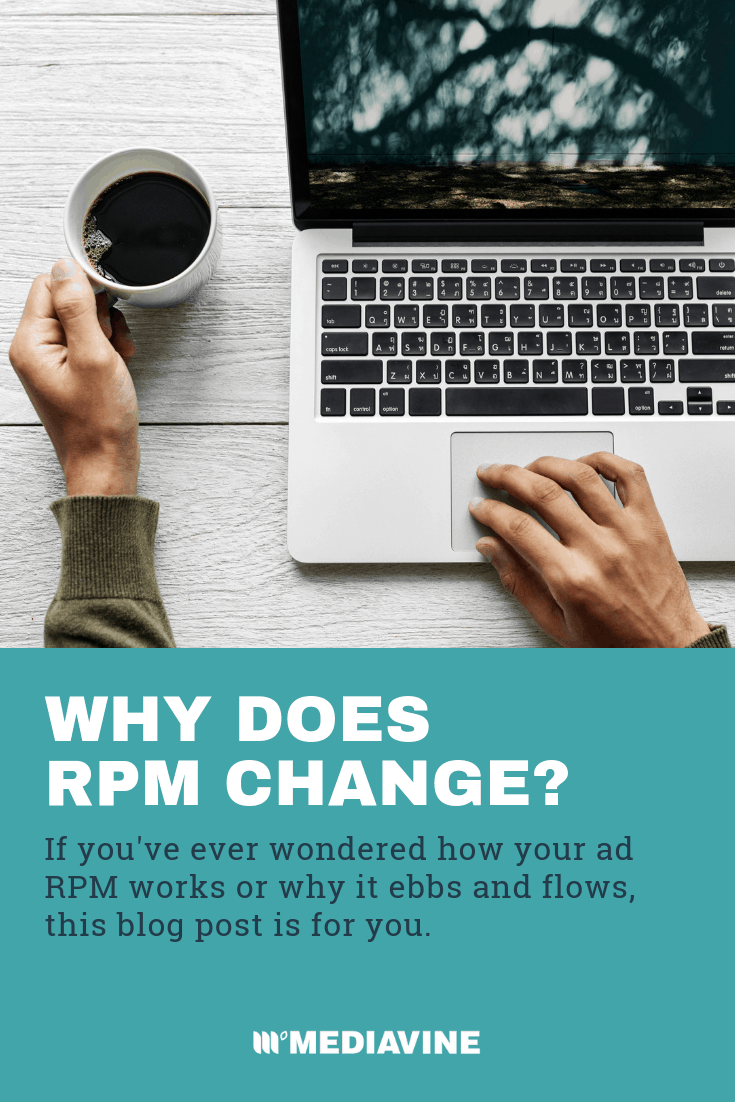 Why does RPM change? (via mediavine.com)