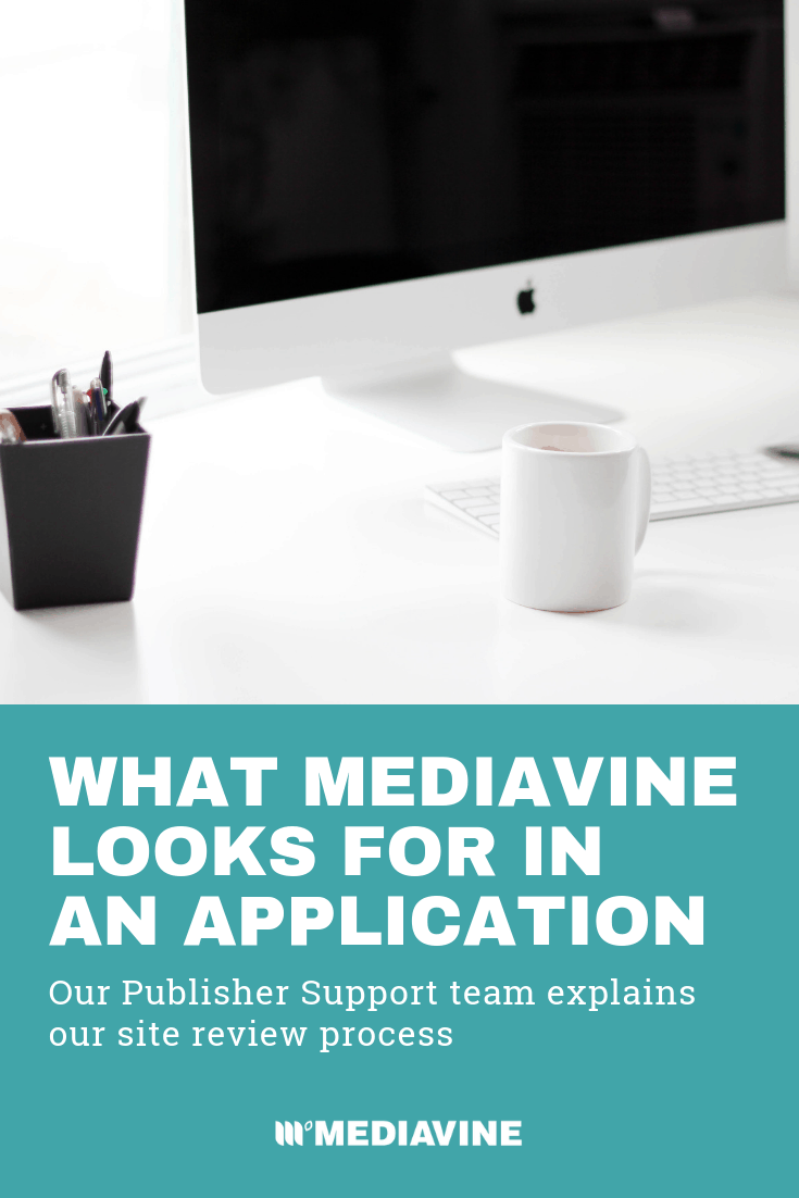 What Mediavine Looks for in an Application