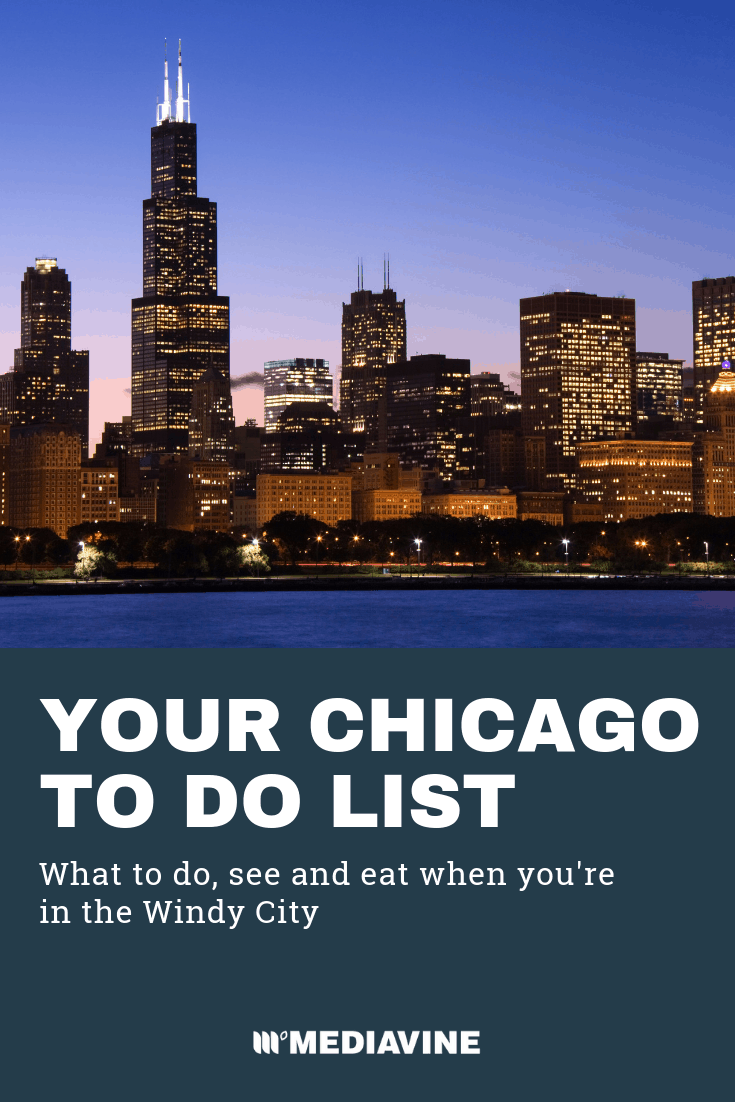 Your Chicago To Do List: DISCLAIMER: You will not be able to see and do everything, so don't try and don't stress yourself out about it.