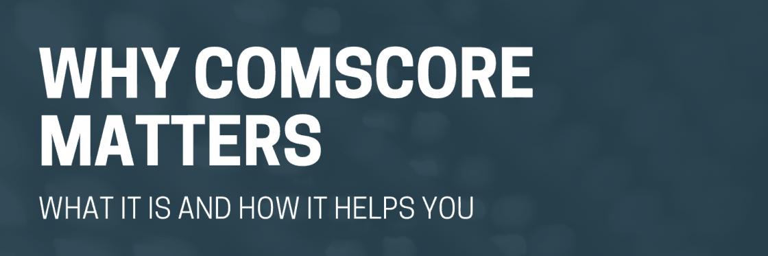 Why comScore Matters