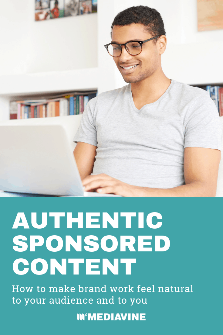 Mediavine Pinterest image - Authentic Sponsored Content: How to make brand work feel natural to your audience and to you.