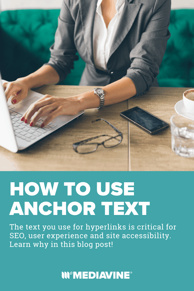 Mediavine Pinterest Image - How to use anchor text: The text you use for hyperlink is critical for SEO, user experience and site accessibility. Learn why in this blog post!
