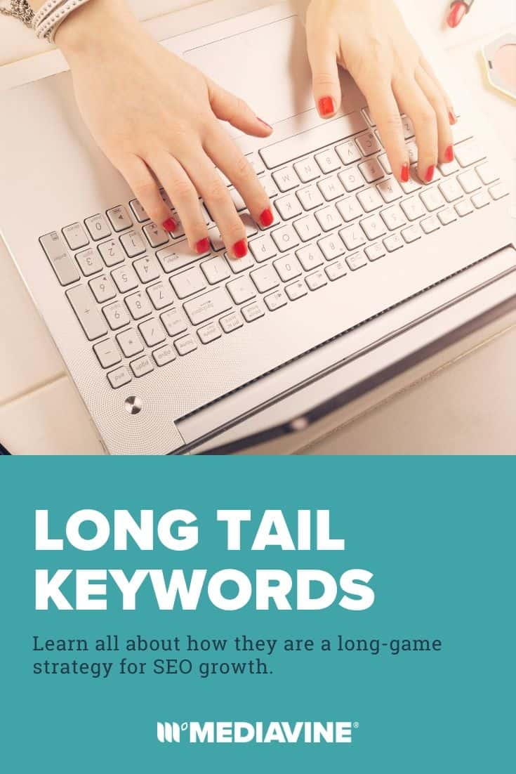 Long tail keywords: Learn all about how they are a long-game strategy for SEO growth. - Mediavine Pinterest Image