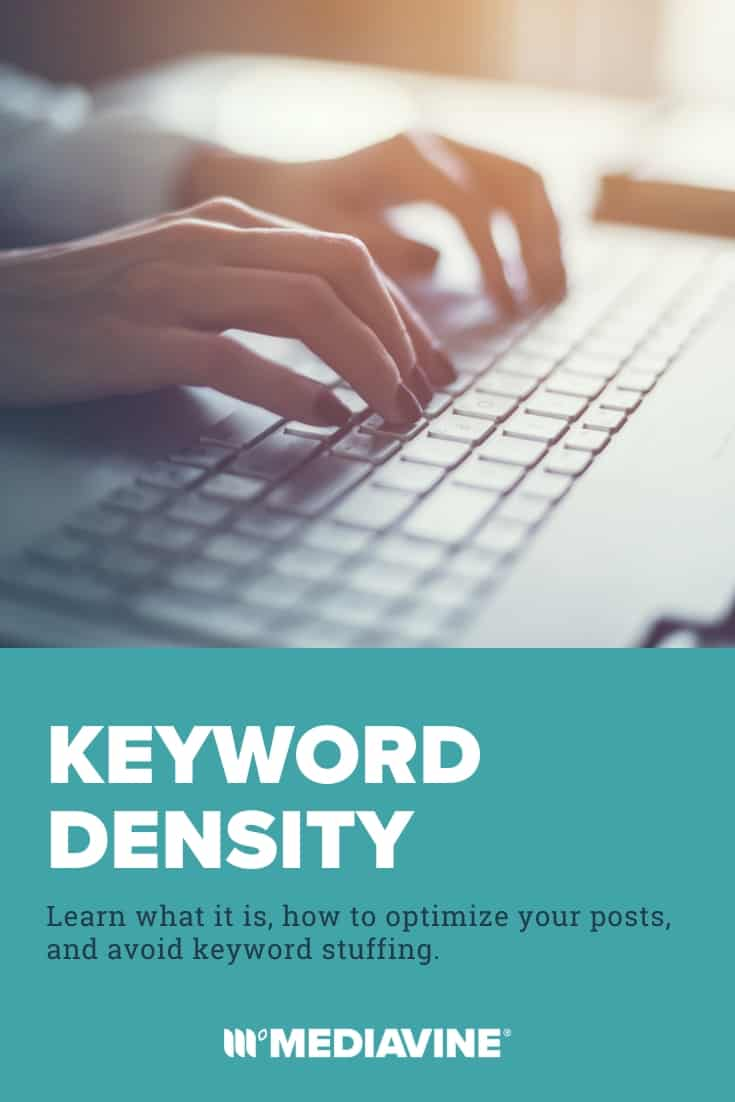 Keyword Density: Learn what it is, how to optimize your posts, and avoid keyword stuffing. - Mediavine Pinterest image