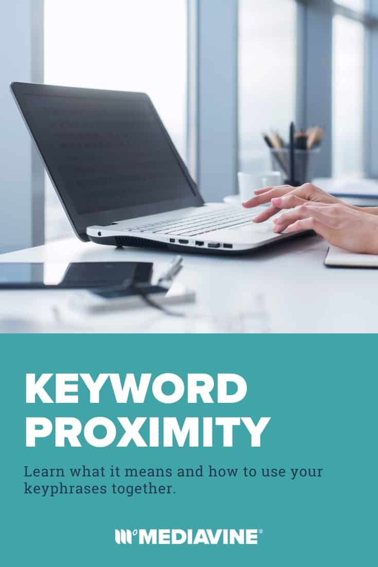Mediavine Pinterest image - Keyword proximity: Learn what it means and how to use your keyphrases together.