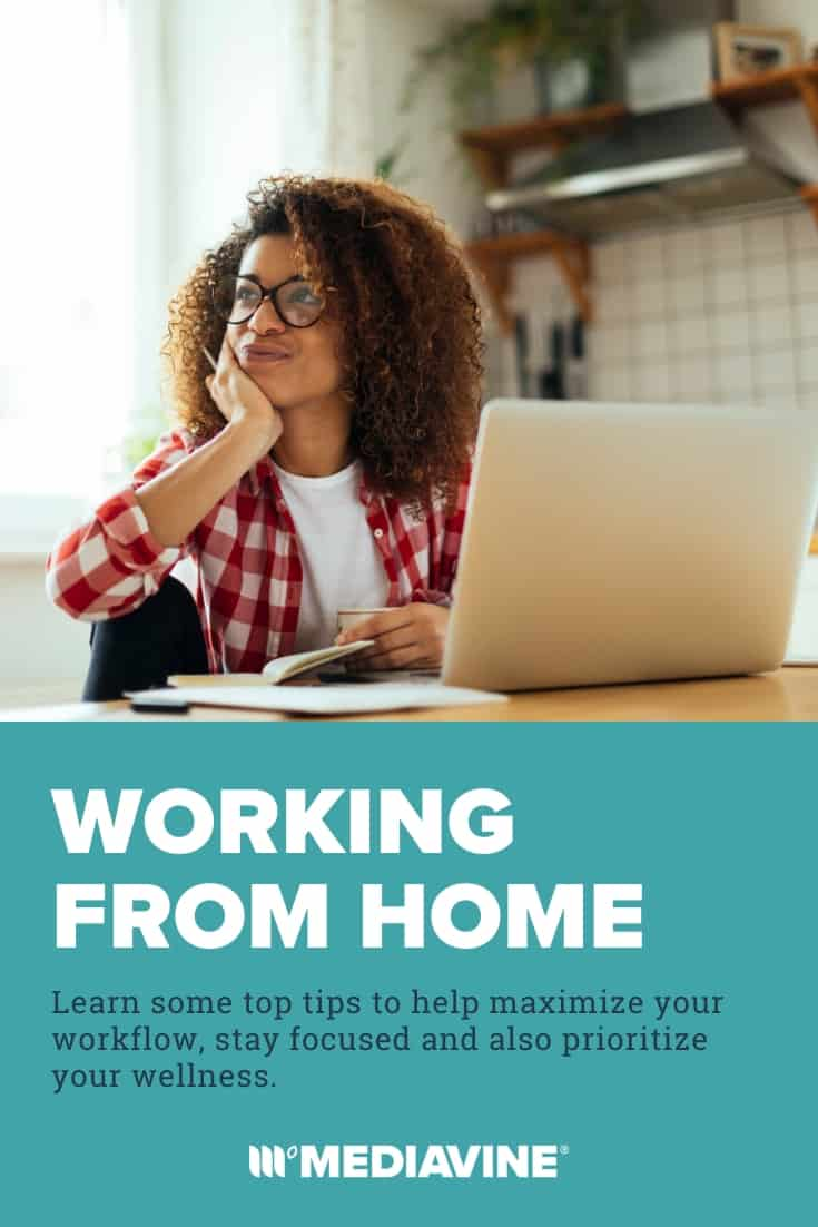 Working from home - Learn some tip tips to help maximize your workflow, stay focused and also prioritize your wellness. (Pinterest image)