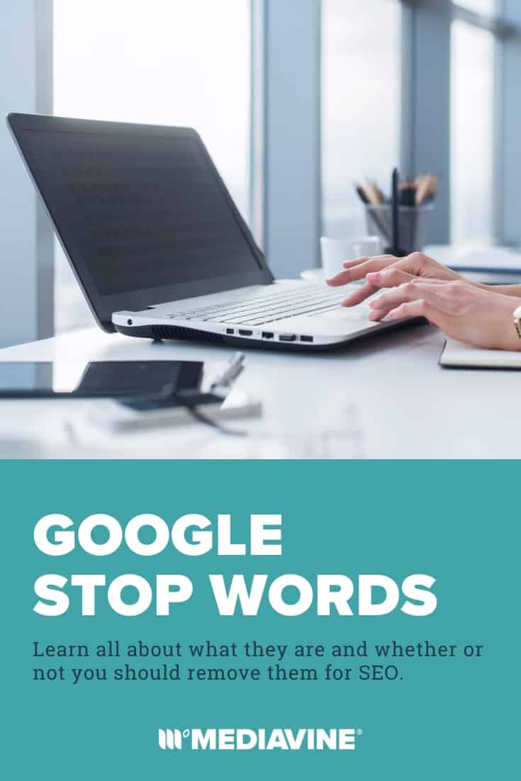 Google stop words - Learn all about what they are and whether or not you should remove them for SEO. (Pinterest image)