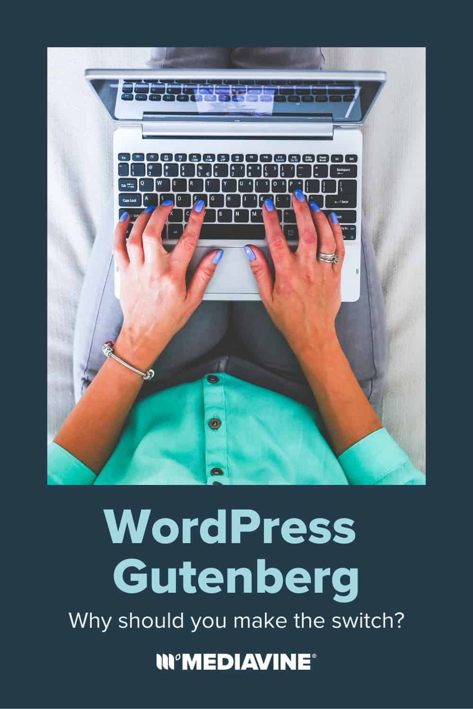 Mediavine Pinterest image - WordPress Gutenberg: Why should you make the switch?