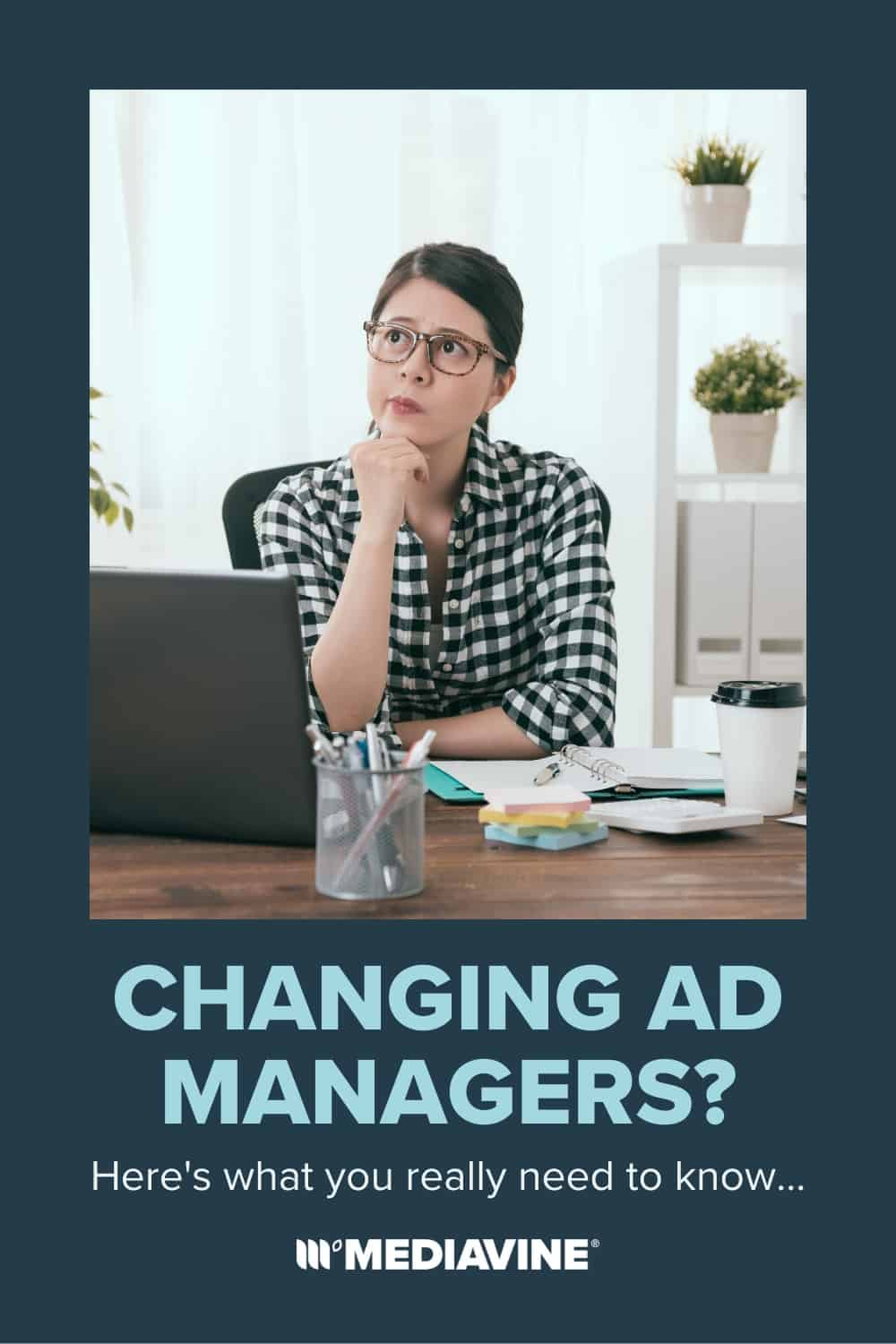 Mediavine Pinterest image - Changing ad managers? Here's what you really need to know...