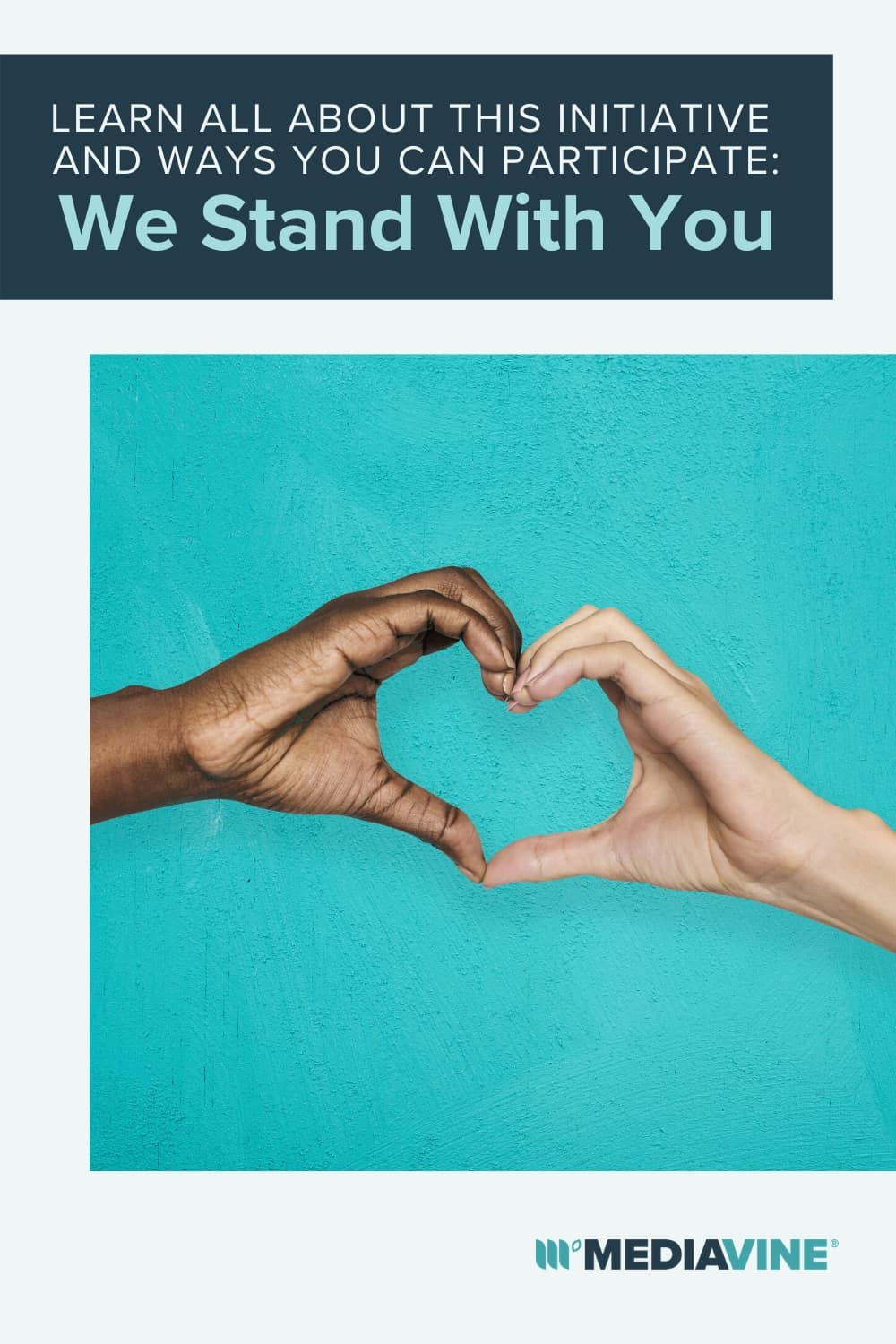 Mediavine Pinterest image - We Stand With You: Learn all about this initiative and ways you can participate