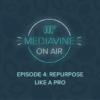 episode 4 repurpose like a pro
