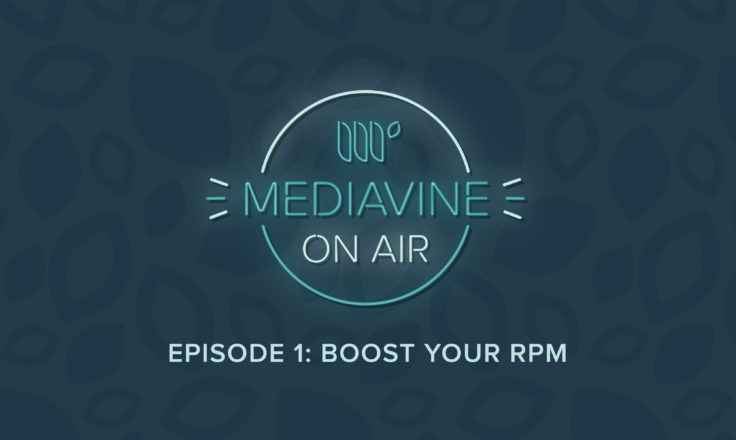 Mediavine On Air EPISODE 1 BOOST YOUR RPM